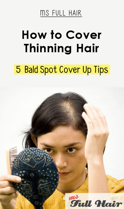 how to cover thinning hair bald spot cover up tips