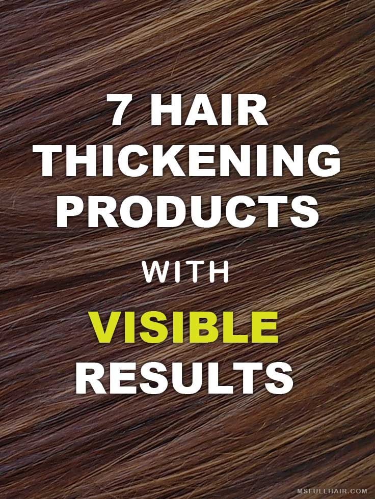 7 Hair Thickening Products that Instantly Create Amazing Volume to Your Hair