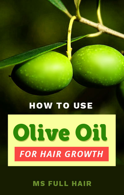 how to use olive oil for hair growth and hair loss