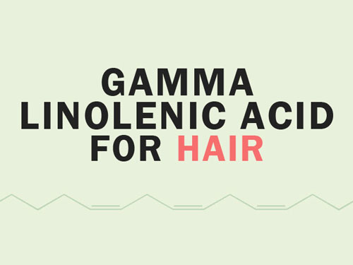 #2 Reasons to Use Gamma Linolenic Acid for Hair Loss