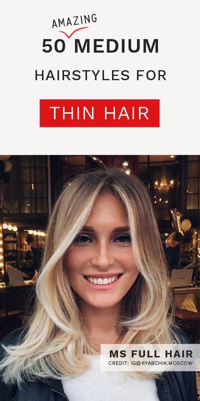 Best Medium Length Hairstyles for Thin Hair with Volume
