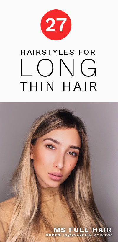 haircuts and hairstyles for long thin hair with volume